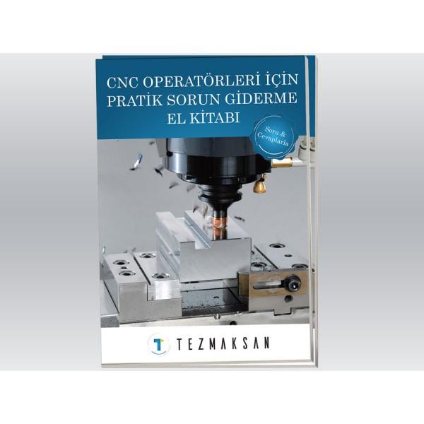 CNC Operatörleri İçin Pratik Sorun Giderme El Kitabı